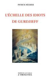 L'échelle des idiots de Gurdjieff - Couverture - Format classique
