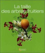 La taille des arbres fruitiers - Couverture - Format classique