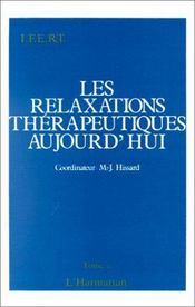 Les relaxations thérapeutiques aujourd'hui t.2 - Intérieur - Format classique