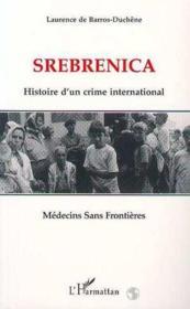 Srebrenica Histoire D'Un Crime International - Couverture - Format classique
