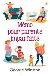 Mémo pour parents imparfaits - Couverture - Format classique
