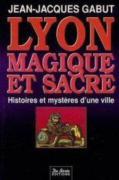 Lyon Magique Et Sacre - Couverture - Format classique