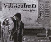 Vatisiournam ; carnets indiens - Intérieur - Format classique