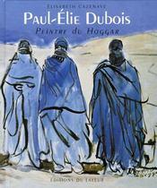Paul-élie dubois, peintre du hoggar - Intérieur - Format classique