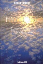 Hypnose - Sante, Qualite De Vie, Evolution Humaine - Couverture - Format classique
