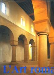 L'Art Roman ; Architecture Sculpture Peinture - Couverture - Format classique