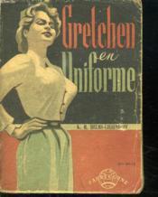 Gretchen En Uniforme. - Couverture - Format classique