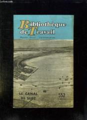 Bibliotheque De Travail N° 552 Du 1 Mai 1963. La Canal De Suez. - Couverture - Format classique