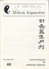LE MENSUEL DU MEDECIN ACUPUNCTEUR n°66 Novembre 1979 : Sémiologie et traitement du système énergetique des