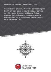 Partition de musique : Geneviève de Brabant. (Nouvelle partition) opéra bouffe en trois actes et neuf tableaux - Couverture - Format classique