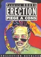 Erection : piege A cons - Intérieur - Format classique