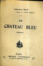 Le Chateau Bleu. - Couverture - Format classique