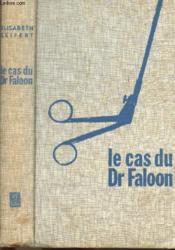 Le Cas Du Docteur Faloon - Couverture - Format classique