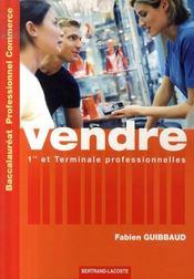 Vendre ; 1ère et terminale professionelles commerce ; manuel de l'élève - Intérieur - Format classique