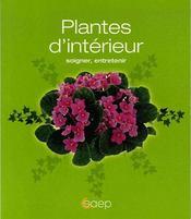 Plantes d'intérieur ; soigner, entretenir - Intérieur - Format classique