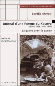 Journal d'une femme du Kosovo (février 1998-mars 1999) ; la guerre avant la guerre - Couverture - Format classique