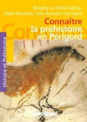 Connaitre la prehistoire en perigord - Intérieur - Format classique