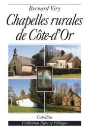 Chapelles Rurales De Cote-D'Or - Couverture - Format classique