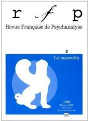REVUE FRANCAISE DE PSYCHANALYSE N.62/2 ; le masculin - Couverture - Format classique