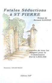 Fatales Seductions A St Pierre - Couverture - Format classique