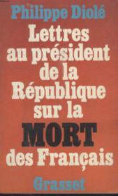 Lettres Au President De La Republique Sur La Mort Des Francais - Couverture - Format classique