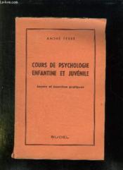 Cours De Psychologie Enfantine Et Juvenile. Lecons Et Exercices Pratique. - Couverture - Format classique