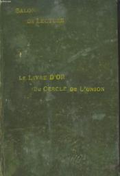 Salon De Lecture. Le Livre D'Or Du Cercle De L'Union. - Couverture - Format classique