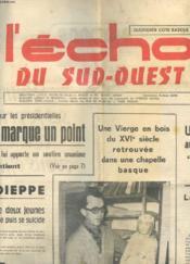 L'ECHO DU SUD-OUEST. SAMEDI 6 ET DIMANCHE 7 AVRIL 1974. CHABAN-DELMAS MARQUE UN POINT. UNE VIERGE EN BOIS DU XVIe SIECLE RETROUVEE DANS UNE CHAPELLE BASQUE. ULTIME HOMMAGE AU PRESIDENT POMPIDOU... - Couverture - Format classique