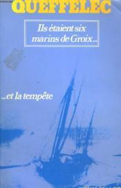 Ils Etaient Six Marins De Groix... ...Et La Tempete - Couverture - Format classique