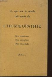 Ce Que Tout Le Monde Doit Savoir De L'Homeopathie - Ses Avantages - Ses Principes - Ses Resultats - Couverture - Format classique