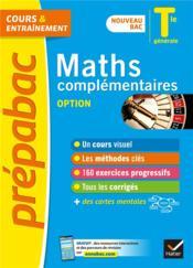 Prépabac cours & entraînement ; maths complémentaires, option ; terminale générale (édition 2020/2021) - Couverture - Format classique