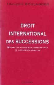 Droit International Des Successions ; Nouvelles Approches Comparatives Et Jurisprudentielles - Intérieur - Format classique