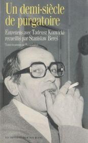 Un demi-siècle de purgatoire ; entretiens avec Tadeusz Konwicki - Couverture - Format classique
