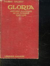 Gloria. Histoire Illustree De La Guerre 1914 - 1918. - Couverture - Format classique