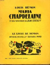 Maria Chapdelaine. 29 Bois Originaux De Jean Lebedeff. Le Livre De Demain N° 64. - Couverture - Format classique