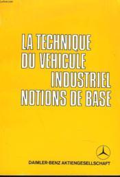 La Technique Du Vehicule Industriel. Notions De Base. - Couverture - Format classique