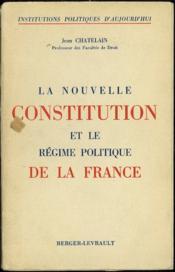LA NOUVELLE CONSTITUTION ET LE RÉGIME POLITIQUE DE LA FRANCE, coll. Institutions politiques d'aujourd'hui - Couverture - Format classique