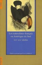 Naturalistes Francais En Amerique Du Sud - Couverture - Format classique