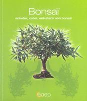 Bonsaï ; acheter, créer, entretenir son bonsaï - Intérieur - Format classique