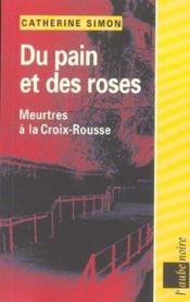 Du Pain Et Des Roses ; Meurtres Ala Croix-Rousse - Couverture - Format classique