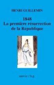 1848, la première résurrection de la république - Intérieur - Format classique