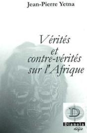 Verites Et Contre Verites Sur L'Afrique - Couverture - Format classique