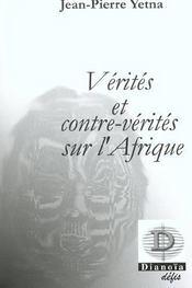 Verites Et Contre Verites Sur L'Afrique - Intérieur - Format classique