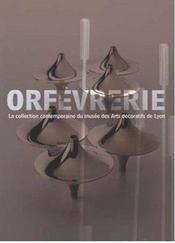 Orfèvrerie ; la collection contemporaine du musée des arts décoratifs de Lyon - Intérieur - Format classique