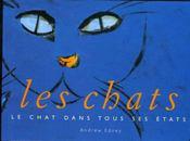 Les chats ; le chat dans tous ses états - Intérieur - Format classique