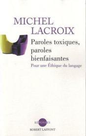 Paroles toxiques, paroles bienfaisantes ; pour une éthique du langage - Couverture - Format classique