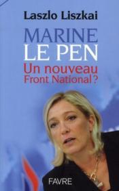 Marine le Pen ; un nouveau Front national ? - Couverture - Format classique