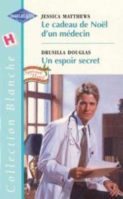 Le Cadeau De Noel D'Un Medecin Suivi D'Un Espoir Secret Lisa'S Christmas Assignment - Doctors At Odds) - Couverture - Format classique