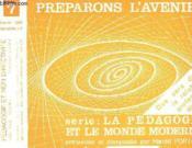 Preparons L'Avenir Serie: La Pedagogie Et Le Monde Moderne N°7 - Couverture - Format classique