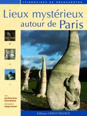 Lieux mystérieux autour de Paris - Couverture - Format classique